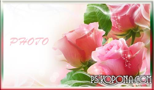 Frame for the photo - Pink rose for you