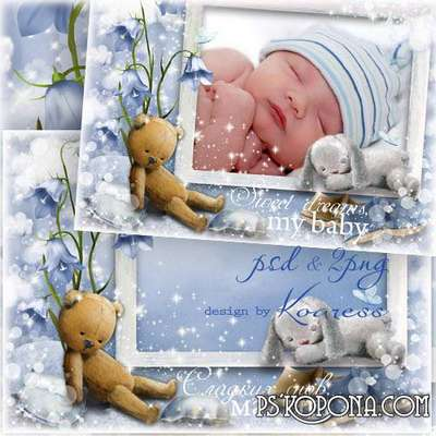 Childrens frame for Photoshop - Sweet dreams, my little baby