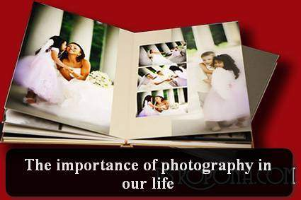 The importance of photography in our life