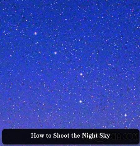 How to Shoot the Night Sky