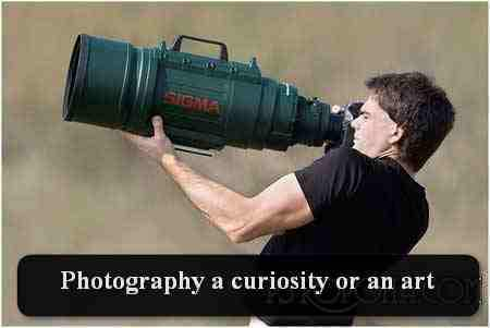 Photography: a curiosity or an art?