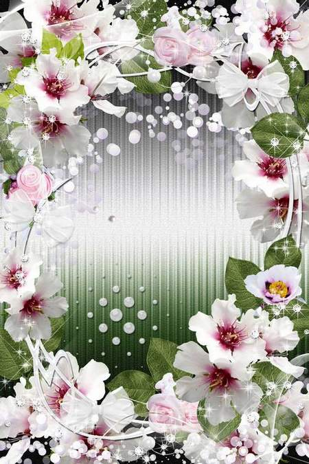Frame flower - Tenderness of flowers decorates you, gives care, love, beauty ...