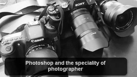 Photoshop and the speciality of photographer