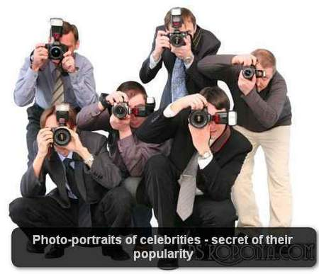 Photo-portraits of celebrities - secret of their popularity