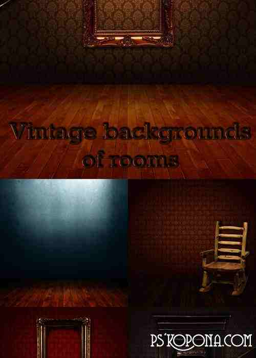 Vintage backgrounds of rooms