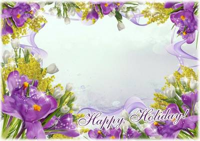 Festive photo frame psd, inscription: Happy Holiday or March 8 (to choise) with spring flowers Crocuses and Mimosas