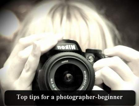 Top tips for a photographer-beginner