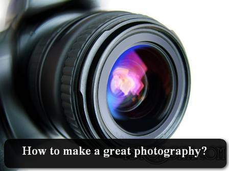 How to make a great photography?