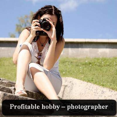 Profitable hobby – photographer
