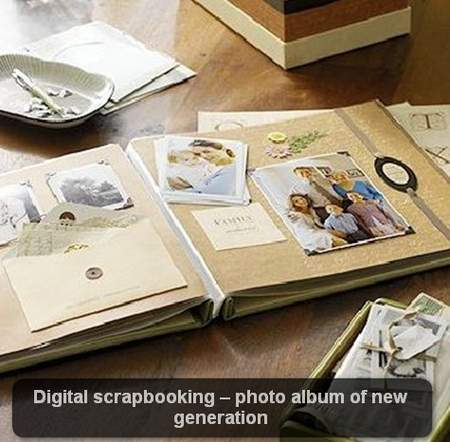 Digital scrapbooking – photo album of new generation